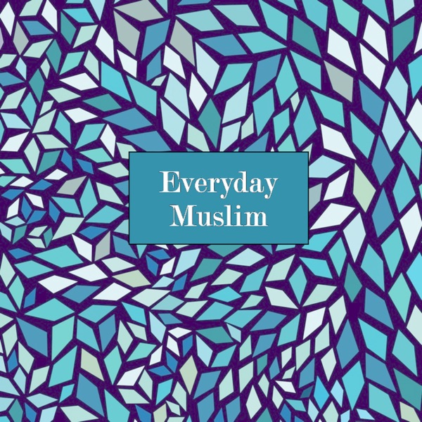 Everyday Muslim Podcast