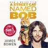 A Street Cat Named Bob (Unabridged) - James Bowen
