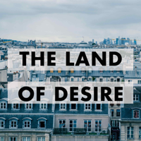 The Land of Desire: French History and Culture podcast