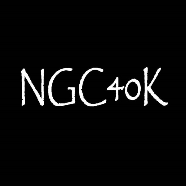 ngc40k's podcast