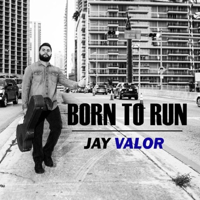 Born to Run - EP - Jay Valor album