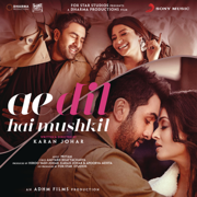 Ae Dil Hai Mushkil (Original Motion Picture Soundtrack) - Pritam - Pritam
