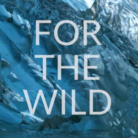 Podcast cover art of FOR THE WILD