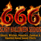 666: A Collection Of Scary Halloween Sound Effects (Ghosts, Witches, Monsters, Zombies & Haunted House Sounds)-Halloween FX Productions