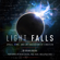 Brian Greene - Light Falls: Space, Time, and an Obsession of Einstein (Unabridged)