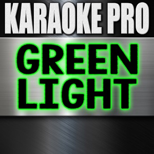 Karaoke Pro - Greenlight (Originally Performed by Pitbull, Flo Rida, & LunchMoney Lewis)