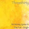 No Money 2 peas In the Pot (Live) - Single - ThreeThirty