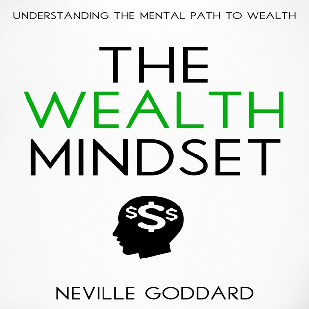 The Wealth Mindset Understanding The Mental Path To Wealth