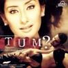 Tum? (Original Motion Picture Soundtrack) - EP, Himesh Reshammiya