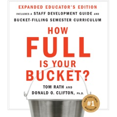 How Full Is Your Bucket? Educator's Edition: Positive Strategies for Work and Life (Unabridged)