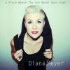 A Place Where the Sun Never Goes Down - EP - Diana Meyer