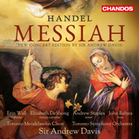 Toronto Mendelssohn Choir, Toronto Symphony Orchestra & Sir Andrew Davis - Handel: Messiah, HWV 56 artwork