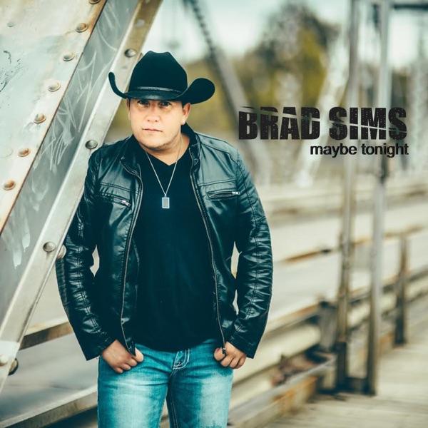 Brad Sims - Maybe Tonight