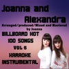 Billboard Hot 100 Songs Karaoke Instrumental, Vol. 6 - Joanna and Alexandra