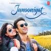 Junooniyat Original Motion Picture Soundtrack