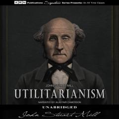 Utilitarianism (Unabridged)