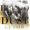 Blood to Dust (Unabridged) - L.J. Shen