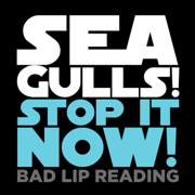 Seagulls! (Stop It Now) - Bad Lip Reading - Bad Lip Reading