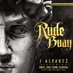Rude Buay (feat. Oneill, Guariboa & Don J Leone) - Single - J Alvarez - J Alvarez