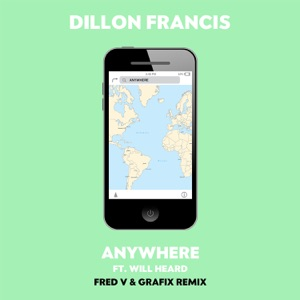 Anywhere (feat. Will Heard) [Fred V & Grafix Remix] - Single Mp3 Download