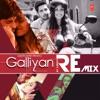 Galliyan Official Remix Single