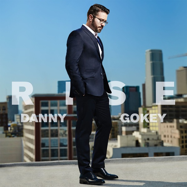 Rise (2017) (Album) by Danny Gokey