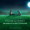 Jim Guthrie & Jj Ipsen - You, Me & Gravity: The Music of Planet Coaster  artwork