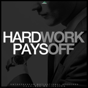 Hard Work Pays Off (Entrepreneur Motivational Speeches) - Fearless Motivation - Fearless Motivation