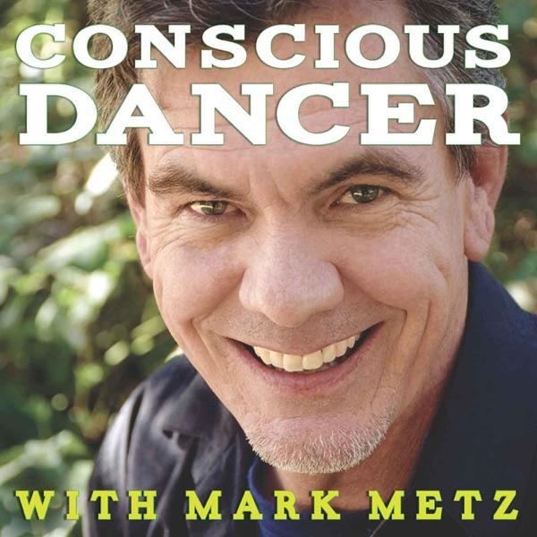 Conscious Dancer with Mark Metz   Awakening your Body Intelligence