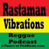 Rastaman Vibrations Reggae Podcast (Reggae Rob)