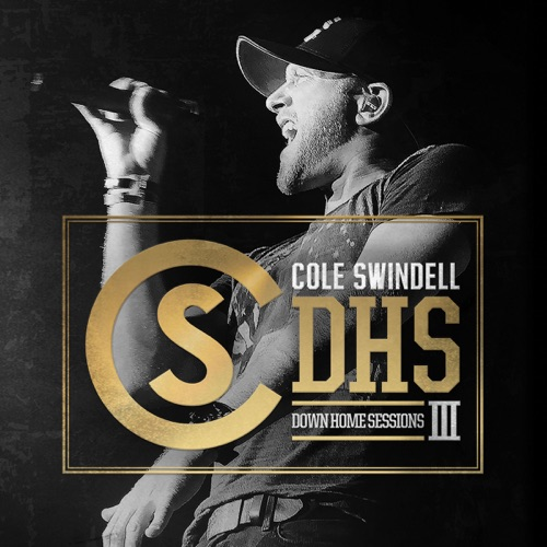 Cole Swindell - Down Home Sessions III - EP