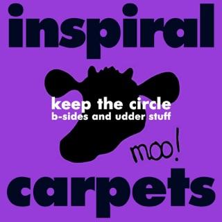 Inspiral Carpets. 2014. Keep the Circle: B-sides and Udder Stuff