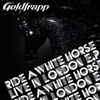 Ride a White Horse (Live in London) - Single - Goldfrapp