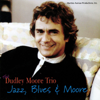 Jazz, Blues & Moore - Dudley Moore Trio