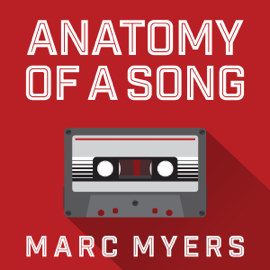 Anatomy of a Song: The Oral History of 45 Iconic Hits That Changed Rock, R&B and Pop (Unabridged) audiobook