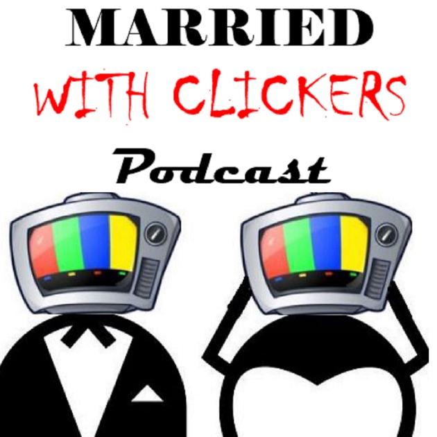 Married With Clickers de Married With Clickers na Apple Podcasts 872079c2bc7