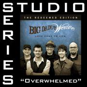 Overwhelmed (Radio Version w/choir) - Big Daddy Weave - Big Daddy Weave