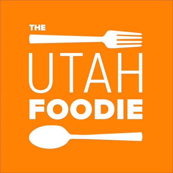 The Utah Foodie Podcast