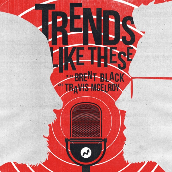 Trends Like These | Listen Free on Castbox