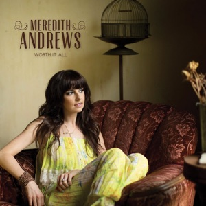 Meredith Andrews - Not for a Moment (After All)