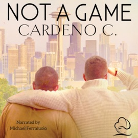 Not a Game: A Contemporary Gay Romance Novel (Unabridged) - Cardeno C. mp3 listen download