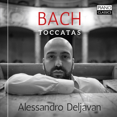 J.S. Bach: Toccatas - Alessandro Deljavan album