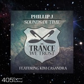 Philip J - Sounds of Time (feat. Kim Casandra) [Extended Mix]