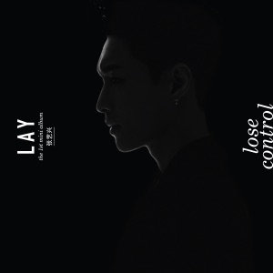 LAY (ZHANG YIXING) - LOSE CONTROL