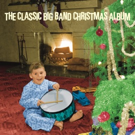 The Classic Big Band Christmas Album by Various Artists on Apple Music