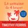 Timothy Ferriss - La semaine de 4 heures [The Four-Hour Work Week]: Travaillez moins, gagnez plus et vivez mieux [Work Less, Earn More, and Live Better] (Unabridged)