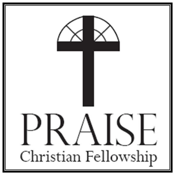 Praise Christian Fellowship Church Sermons and Teaching