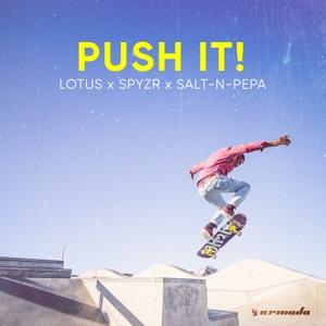 Lotus, SPYZR & Salt-N-Pepa - Push It!