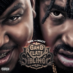 Gang Related Siblings - Mozzy & June - Mozzy & June
