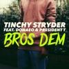 Bros Dem (feat. Donae'o & President T) - Single, Tinchy Stryder